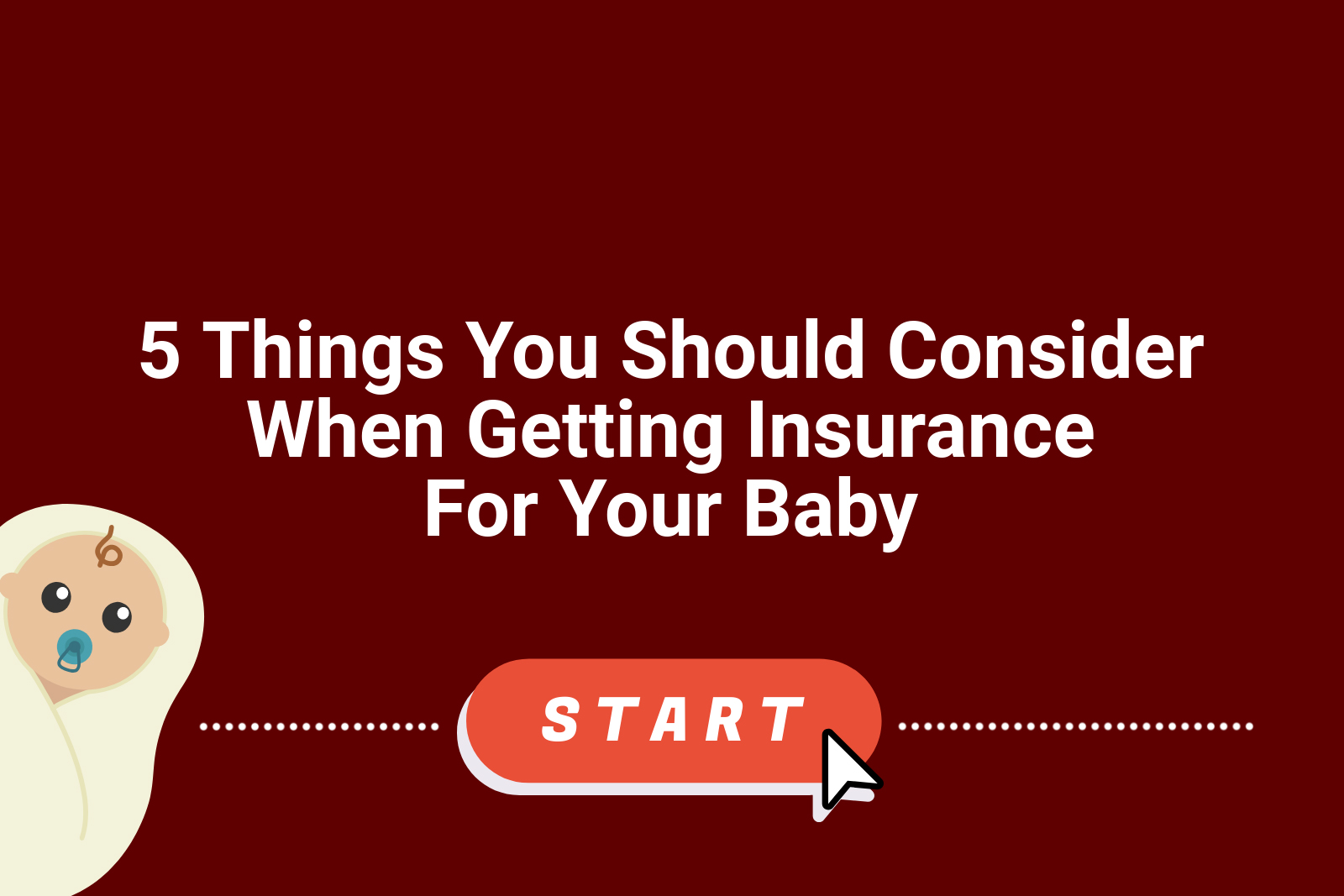 5 things to consider when getting insurance for your baby
