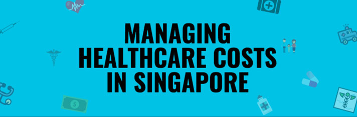 Managing Healthcare Costs In Singapore